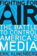 Fighting for Air The Battle to Control America's Media