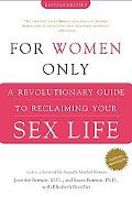 For Women Only A Revolutionary Guide To Reclaiming Your Sex Life