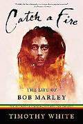 Catch a Fire The Life of Bob Marley