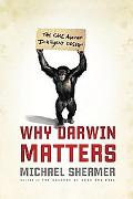 Why Darwin Matters The Case Against Intelligent Design
