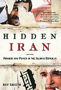 Hidden Iran Paradox and Power in the Islamic Republic