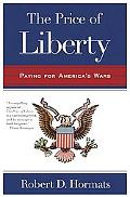 The Price of Liberty: Paying for America's Wars
