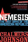 Nemesis: The Last Days of the American Republic [American Empire Project]