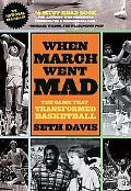 When March Went Mad: The Game That Transformed Basketball