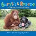 Suryia and Roscoe : The True Story of an Unlikely Friendship