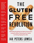 Gluten-Free Revolution : Absolutely Everything You Need to Know about Losing the Wheat, Recl...