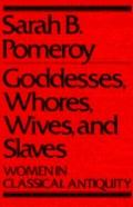 Goddesses,whores,wives,+slaves