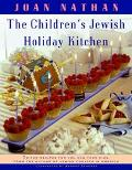 Children's Jewish Holiday Kitchen 70 Fun Recipes for You and Your Kids, from the Author of J...
