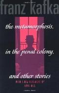 Metamorphosis, in the Penal Colony, and Other Stories