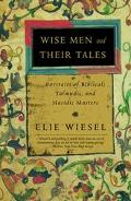 Wise Men and Their Tales Portraits of Biblical, Talmudic, and Hasidic Masters