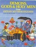 Demons, Gods & Holy Men from Indian Myths & Legends (World Mythologies Series)