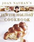 Joan Nathan's Jewish Holiday Cookbook Revised and Updated on the Occasion of the Twenty-Fift...