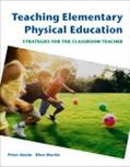 Teaching Elementary Physical Education Strategies For The Classroom Teacher
