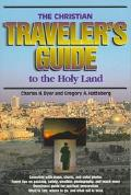 Christian Traveler's Guide to the Holy Land - Charles H. Dyer - Paperback