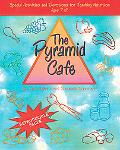 Pyramid Cafe Special Activities and Devotions for Teaching Nutrition Ages 7-12