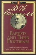 Baptists and Their Doctrines - B. H. Carroll - Hardcover