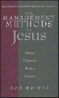 The Management Methods of Jesus; Ancient Wisdom for Modern Business (2 Cassettes) - Bob Brin...