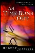 As Time Runs out: A Simple Guide to Bible Prophecy