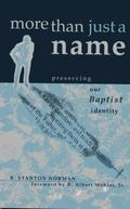 More Than Just a Name Preserving Our Baptist Identity