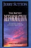 Baptist Reformation The Conservative Resurgence in the Southern Baptist Convention