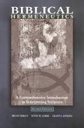 Biblical Hermeneutics A Comprehensive Introduction to Interpreting Scripture