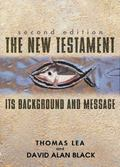 New Testament Its Background and Message