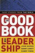 Good Book On Leadership Case Studies From The Bible