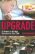 Upgrade 10 Secrets to the Best Education for Your Child