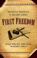 First Freedom The Baptist Perspective on Religious Liberty
