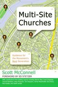 Multi-Site Churches: Guiding Principles for the Next Generation