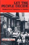 Social Movements Past and Present Series: Let the People Decide: Neighborhood Organizing in ...