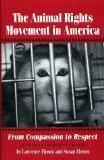 The Animal Rights Movement in America: From Compassion to Respect (Social Movements Past and Present Series)