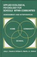 Applied Ecological Psychology for Schools Within Communities Assessment and Intervention