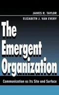 Emergent Organization Communication As Its Site and Surface