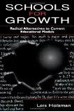 Schools for Growth Radical Alternatives to Current Educational Models