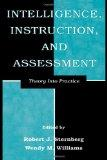 Intelligence, Instruction, and Assessment Theory into Practice