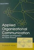 Applied Organizational Communication Principles and Pragmatics for Future Practice