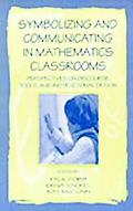 Symbolizing and Communicating in Mathematics Classrooms Perspectives on Discourse, Tools, an...