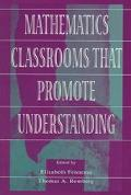 Mathematics Classrooms That Promote Understanding