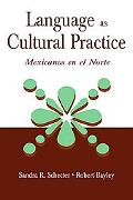 Language As Cultural Practice Mexicanos En El Norte