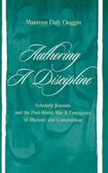 Authoring a Discipline Scholarly Journals and the Post-World War II Emergence of Rhetoric an...