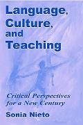 Language, Culture, and Teaching Critical Perspectives for a New Century