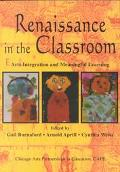 Renaissance in the Classroom Arts Integration and Meaningful Learning