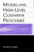 Modelling High-Level Cognitive Processes