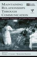 Maintaining Relationships Through Communication Relational, Contextual, and Cultural Variations