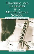 Teaching and Learning in a Multilingual School Choices, Risks, and Dilemmas