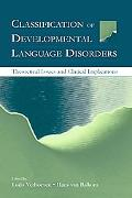 Classification of Developmental Language Disorders Theoretical Issues and Clinical Implications