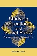 Studying Educational and Social Policy Making Theoretical Concepts and Research Methods