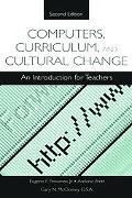 Computers, Curriculum, and Cultural Change An Introduction for Teachers