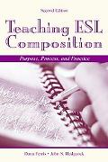 Teaching Esl Composition Purpose, Process, and Practice